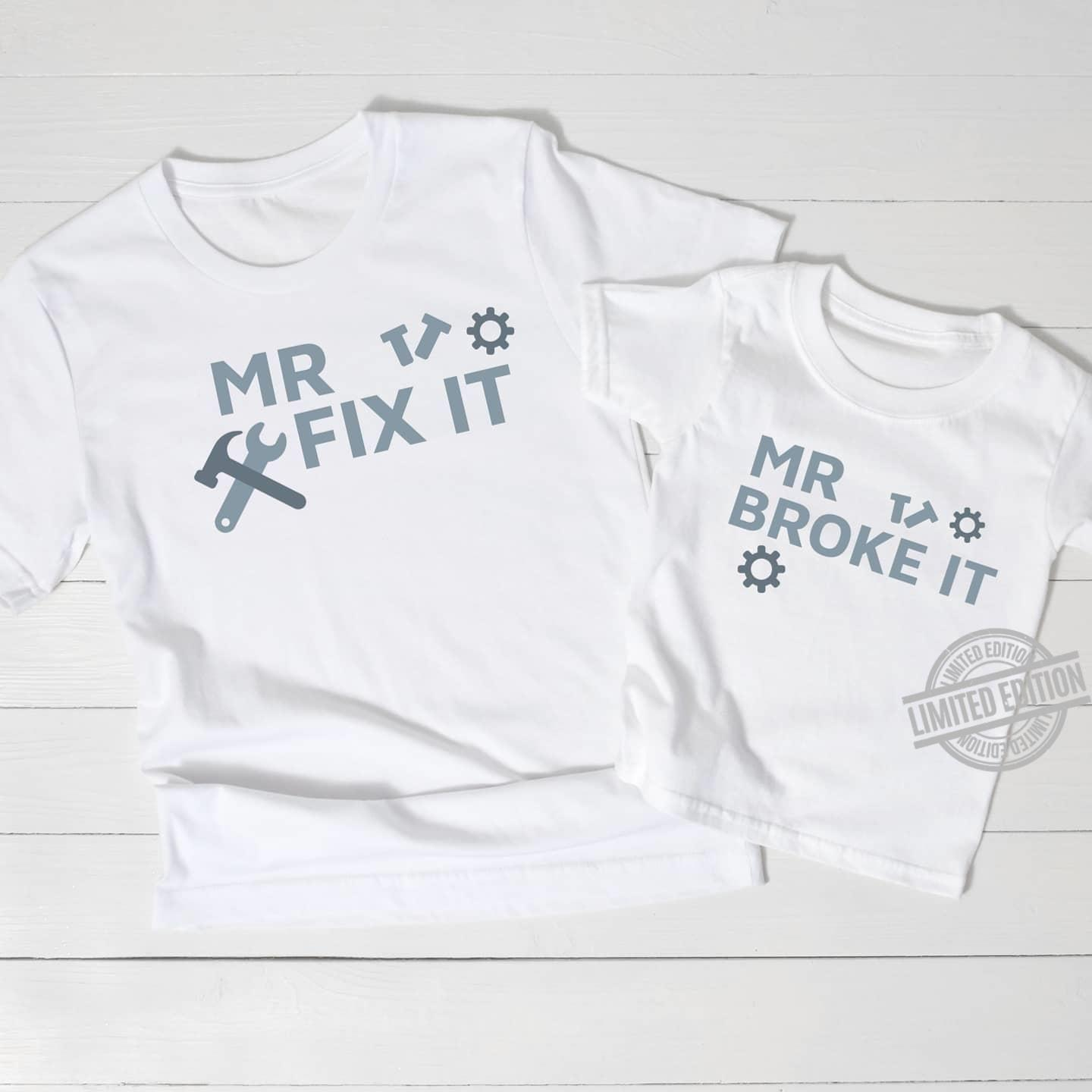 Dad Is Mr Fix It, Son Is Mr Broke It Shirt
