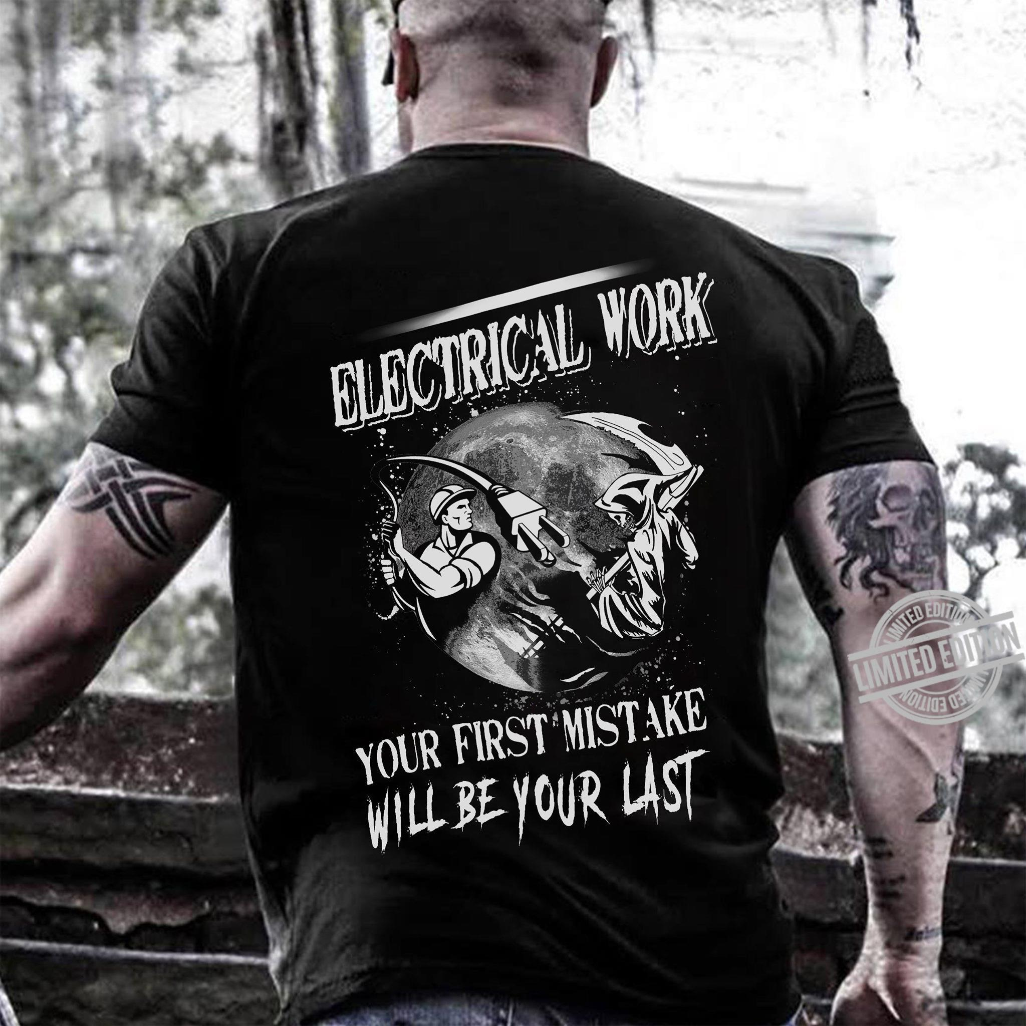 Electrical Work Your First Mistake Will Be Your Last Shirt