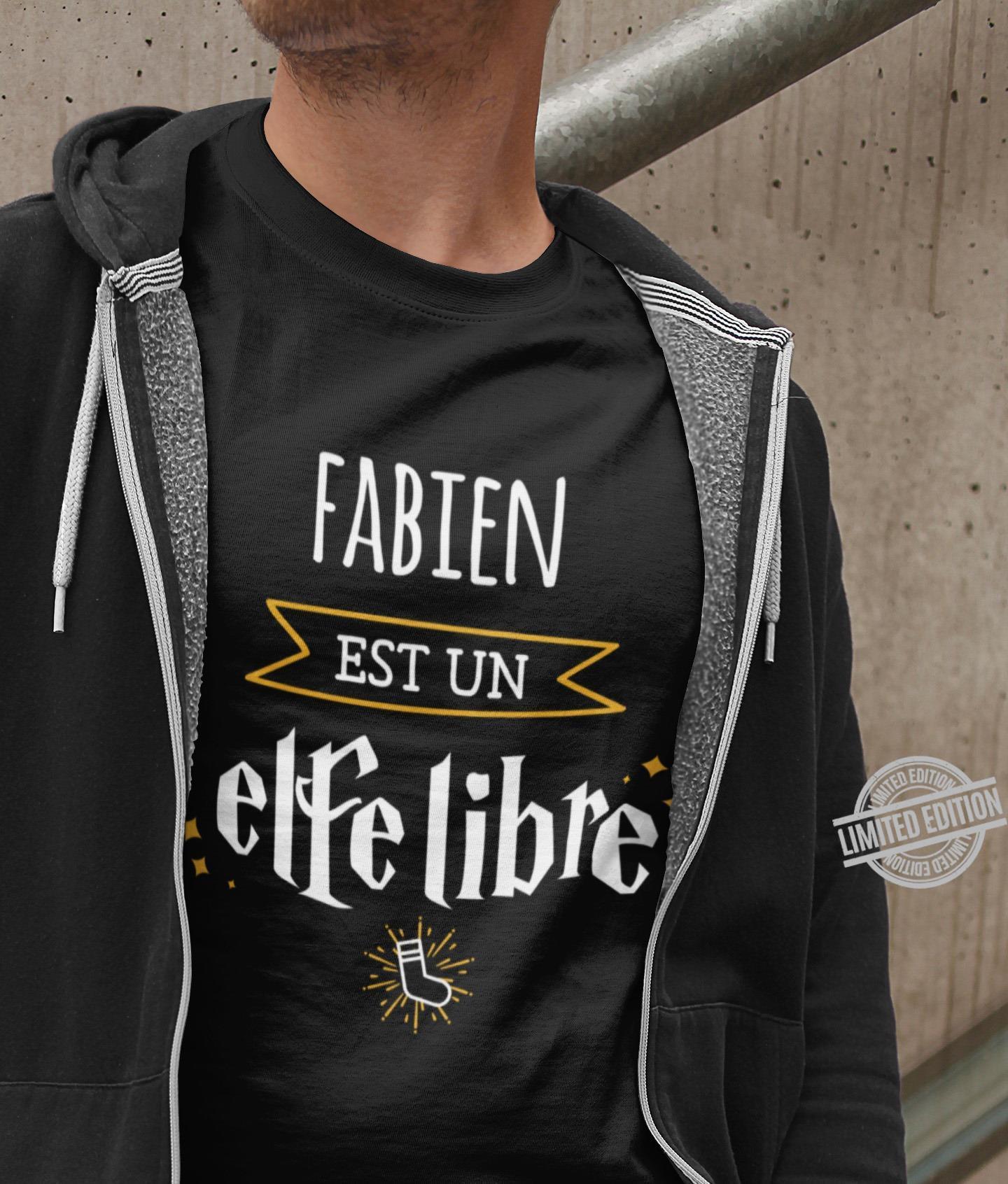Fabien Est Un Elfe Libre Shirt