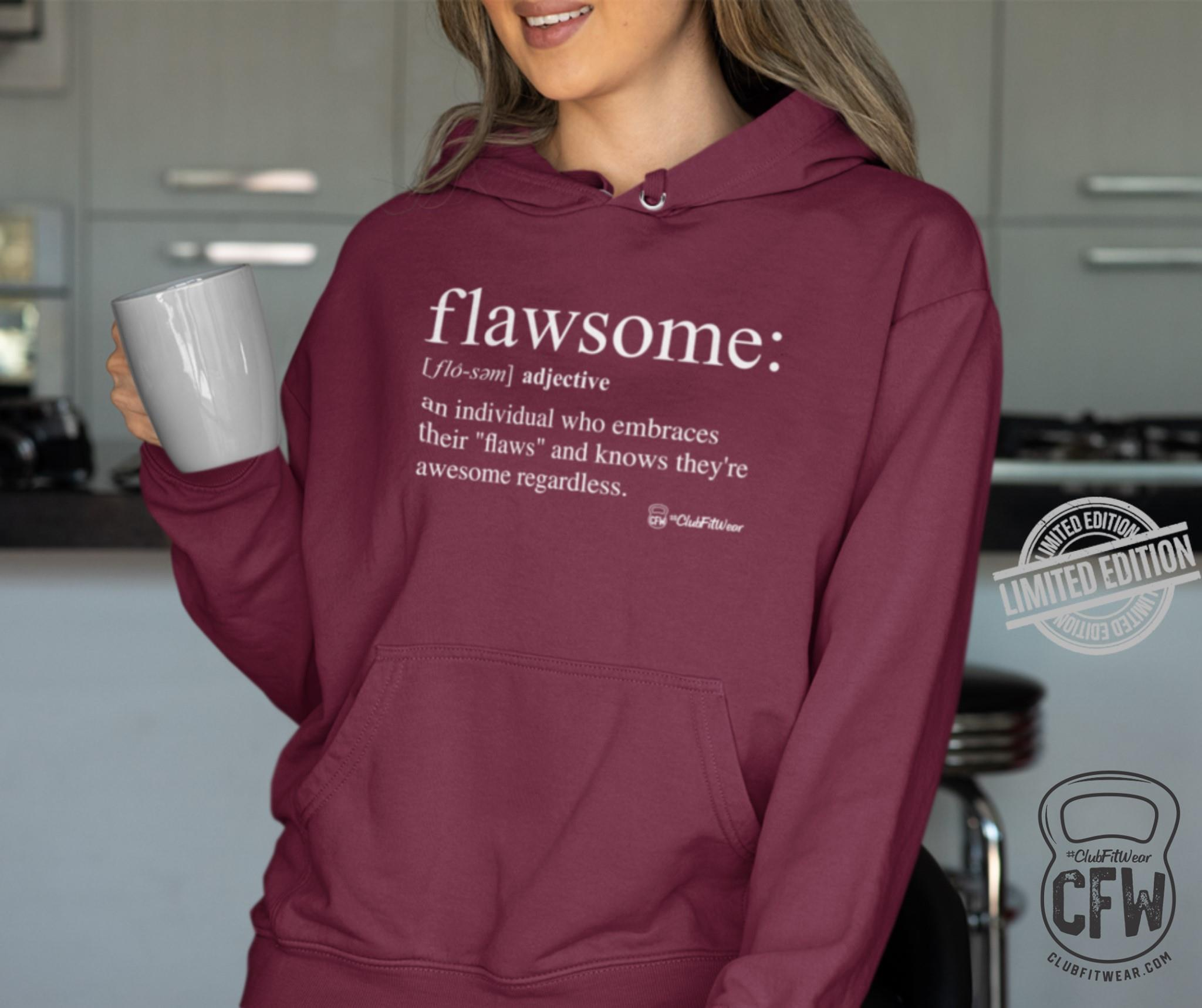 Flawsome An Individual Who Embraces Their Flaws And Knows They're Awesome Regardless Shirt