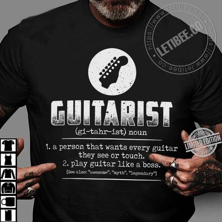 Guiatrist A Person That Wants Every Guitar They See Or Touch Shirt