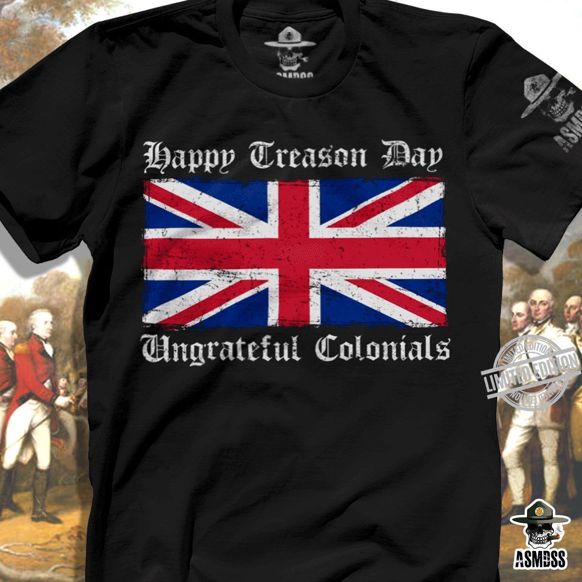 Happy Creason Day Ungrateful Colonials Shirt