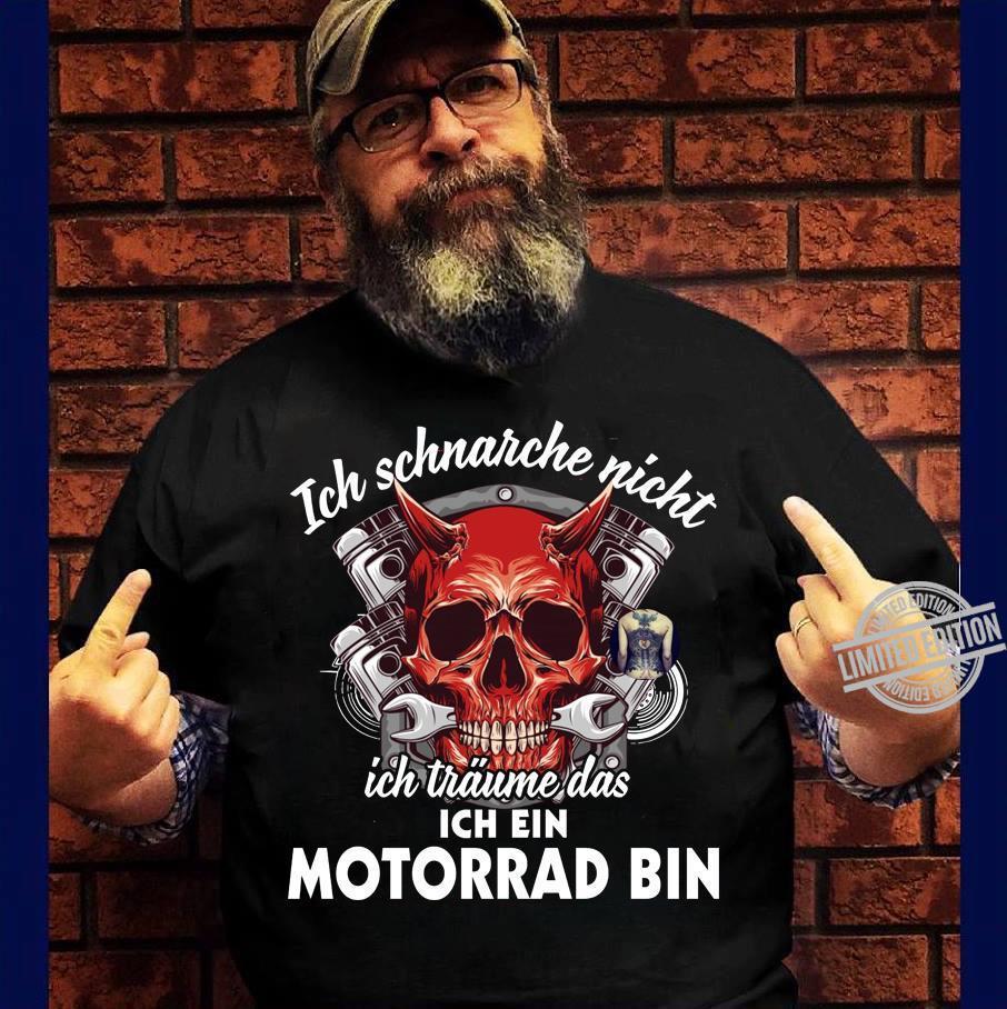 Ich Schnarche Nicht Ich Traume das Ich Ein Motorrad Bin Shirt