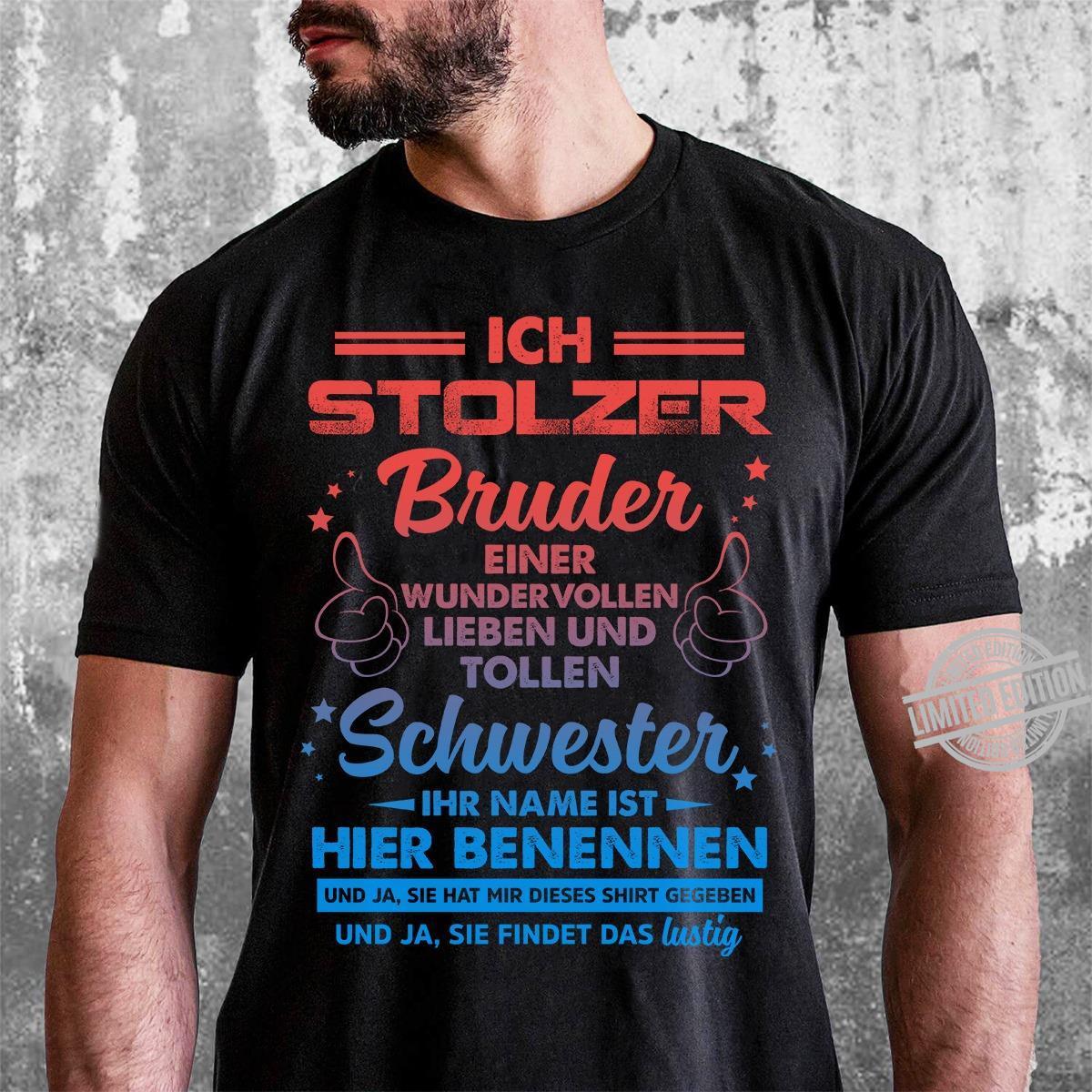 Ich Stolzer Bruder Einer Wunder Vollen Lieben Und Tollen Schwester Hier Benennen Shirt