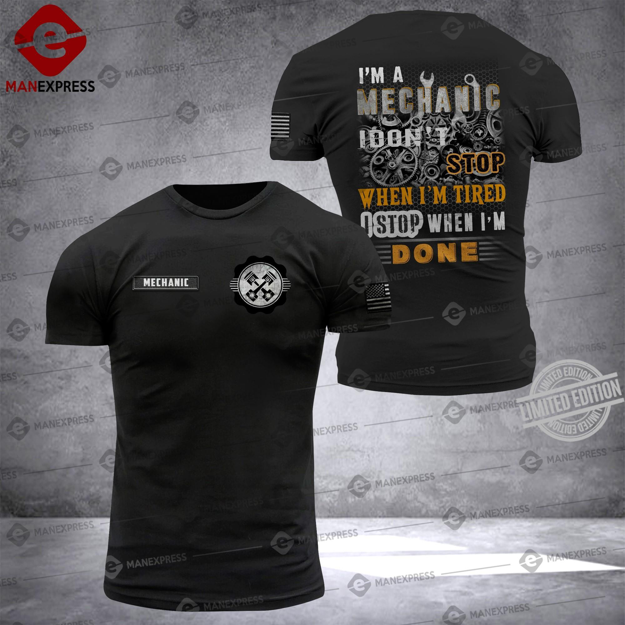 I'm A Mechanic I Don't Stop When I'm Tired I Stop When I'm Done Shirt