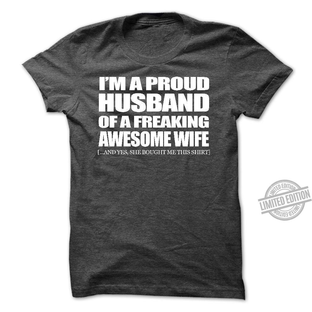I'm A Proud Husband Of A Freaking Awesome Wife Shirt