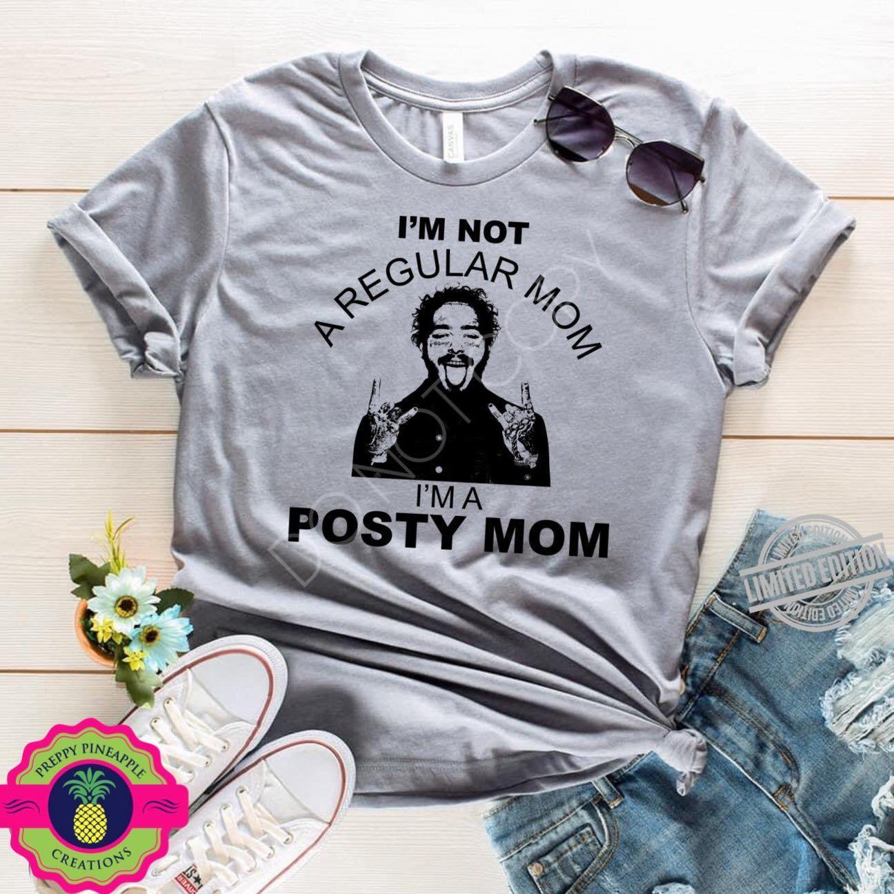 I'm Not A Regular Mom I'm A Posty Mom Shirt