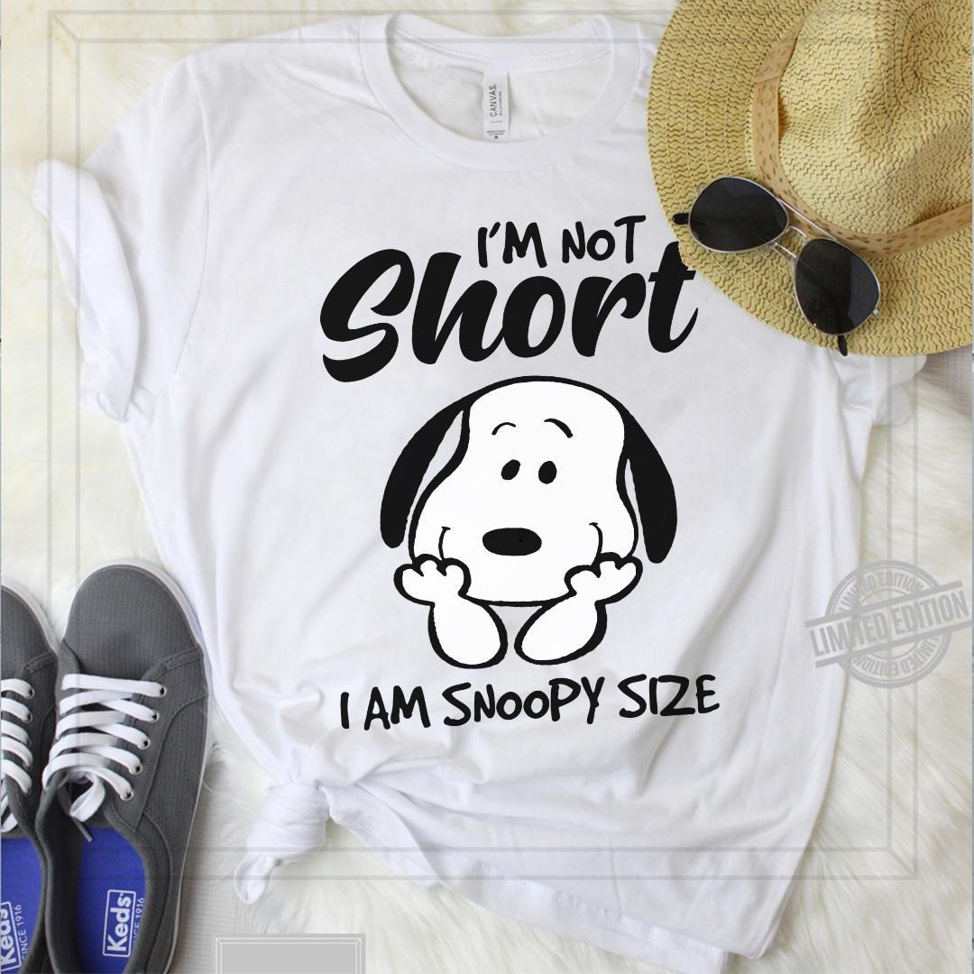 I'm Not Short I Am Snoopy Size Shirt