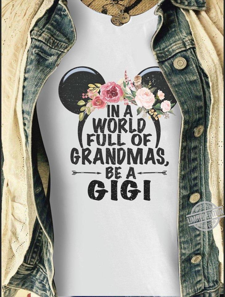 In A World Full Of Grandmas Be A Gigi Shirt