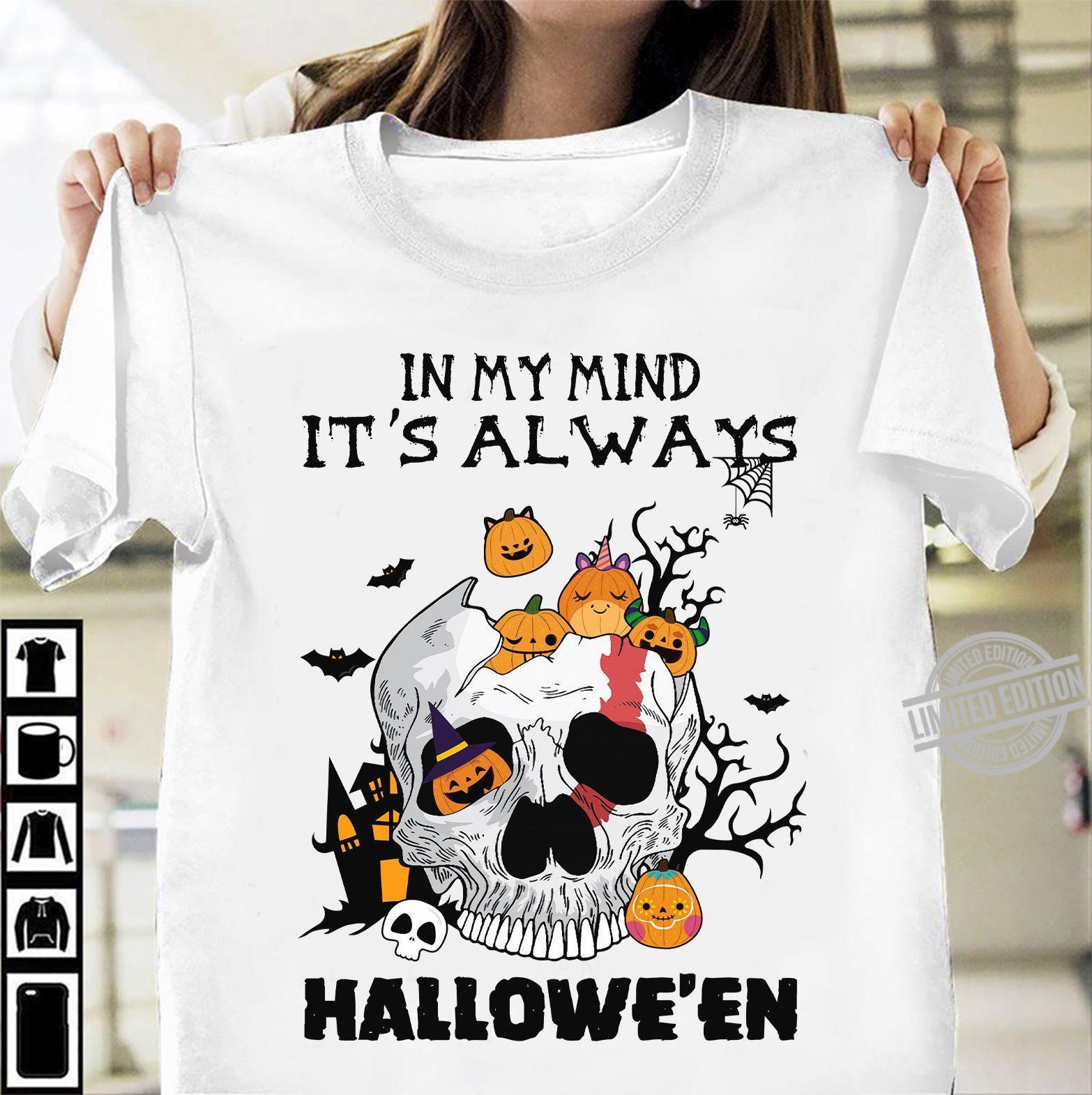 In My Mind It's Always Hallowe'en Shirt