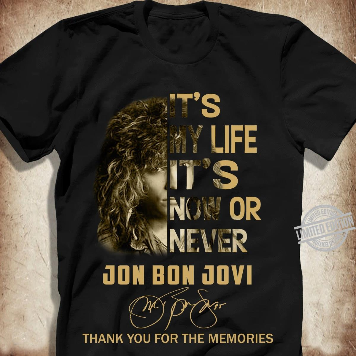 It's My Life It's Now Or Never Jon Bon Jovi Signature Shirt