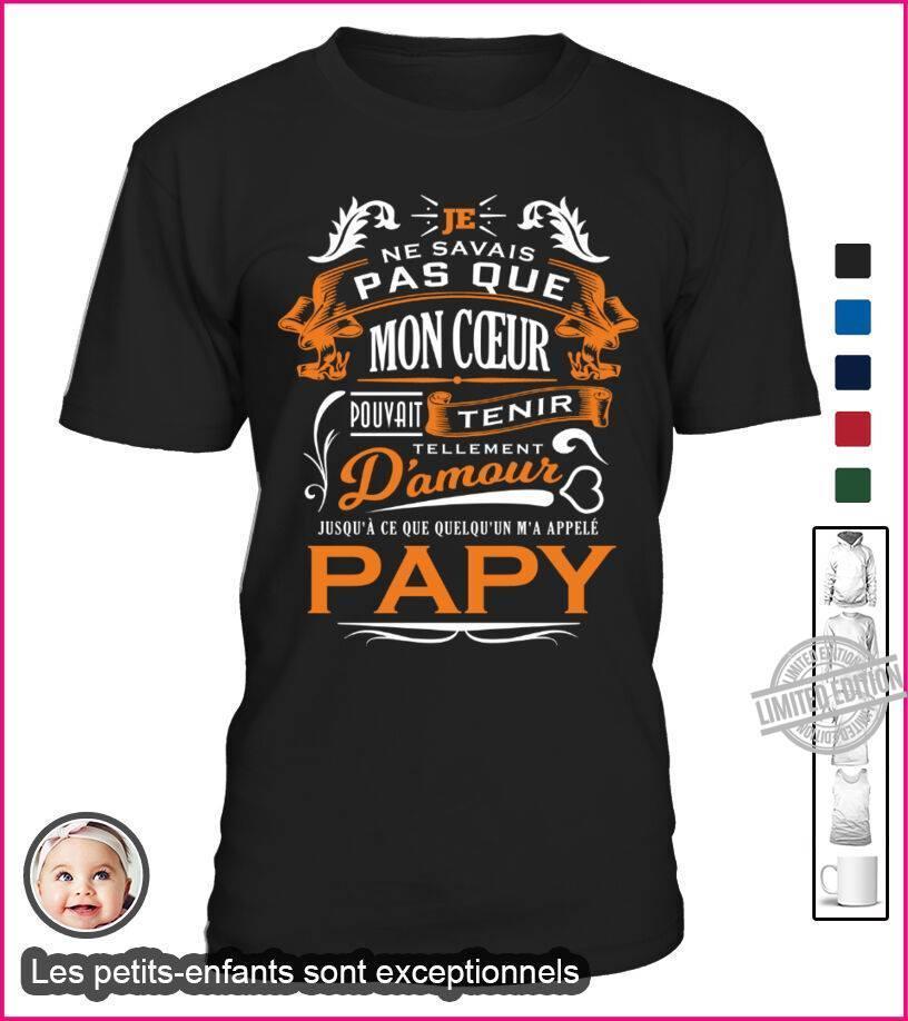 Je Ne Savais Pas Que Mon Coeur Damour Papy Shirt