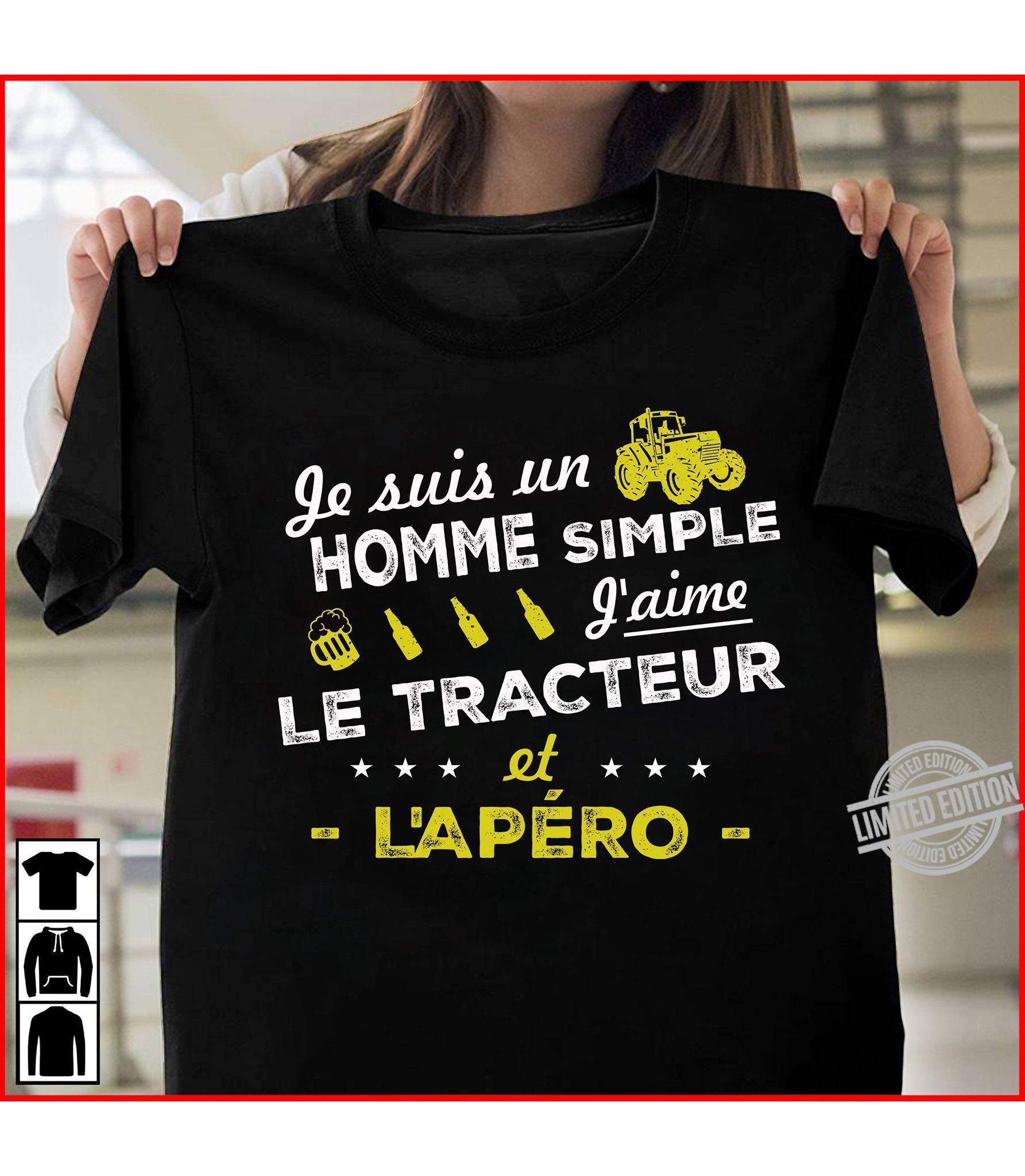 Je Suis Un Homme Simple Jaime Le Tracteur Et Lapero Shirt