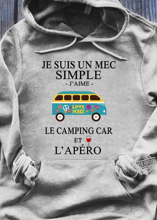 Je Suis Un Mec Simple J' Aime LE Camping Car Et L'apero Shirt