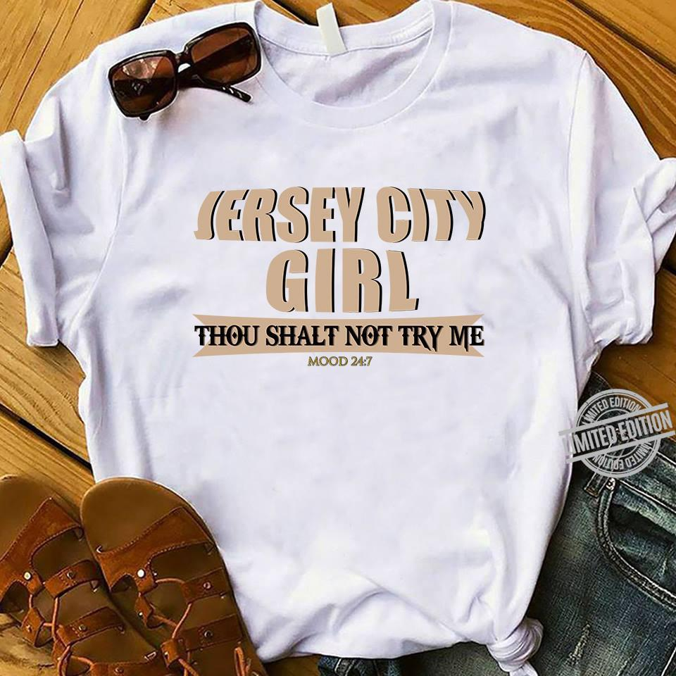 Jersey City Girl Thou Shalt Not Try Me Shirt
