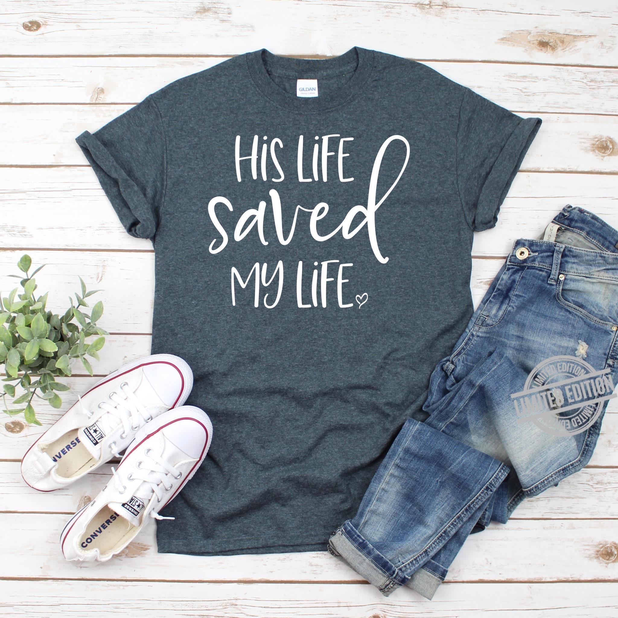 Jis Life Saved My Life Shirt