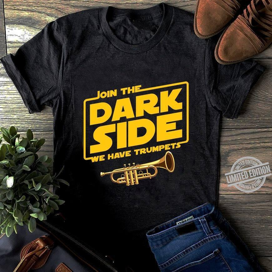 Join The Dark Side We Have Trumpets Shirt