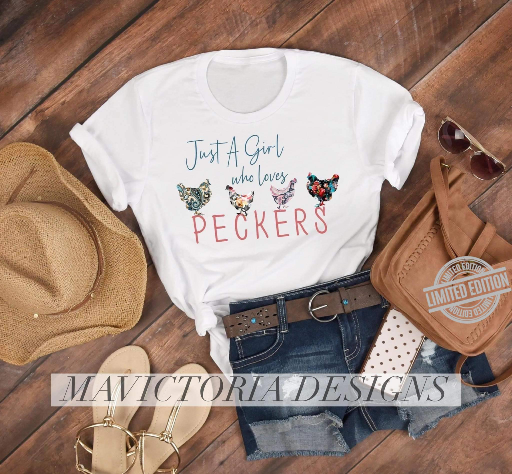 Just A Girl Who Loves Peckers Shirt