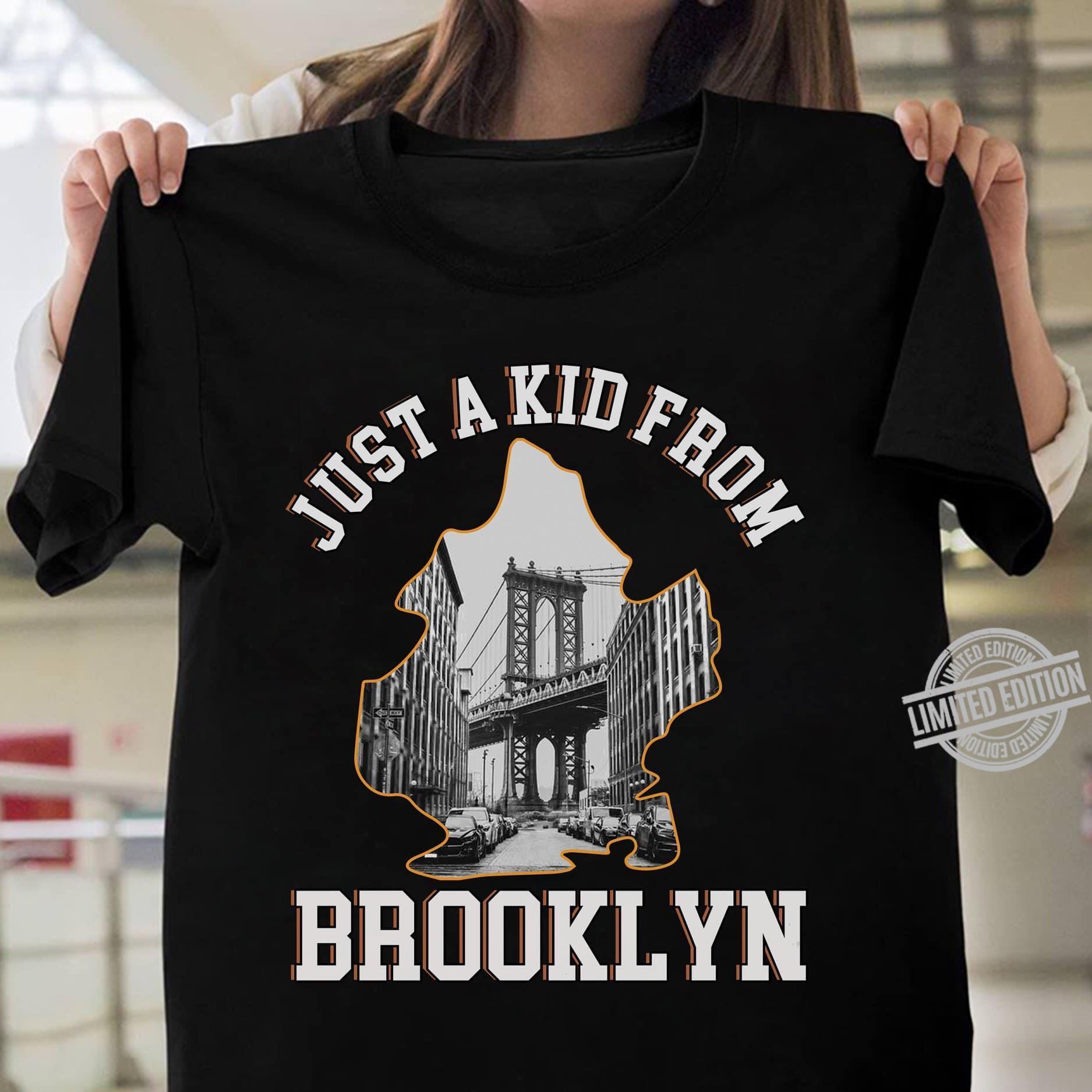 Just A Kid From Brooklyn Shirt