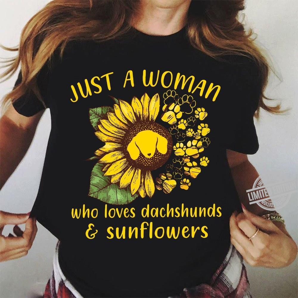 Just A Woman Who Loves Dachshunds & Sunflower Shirt