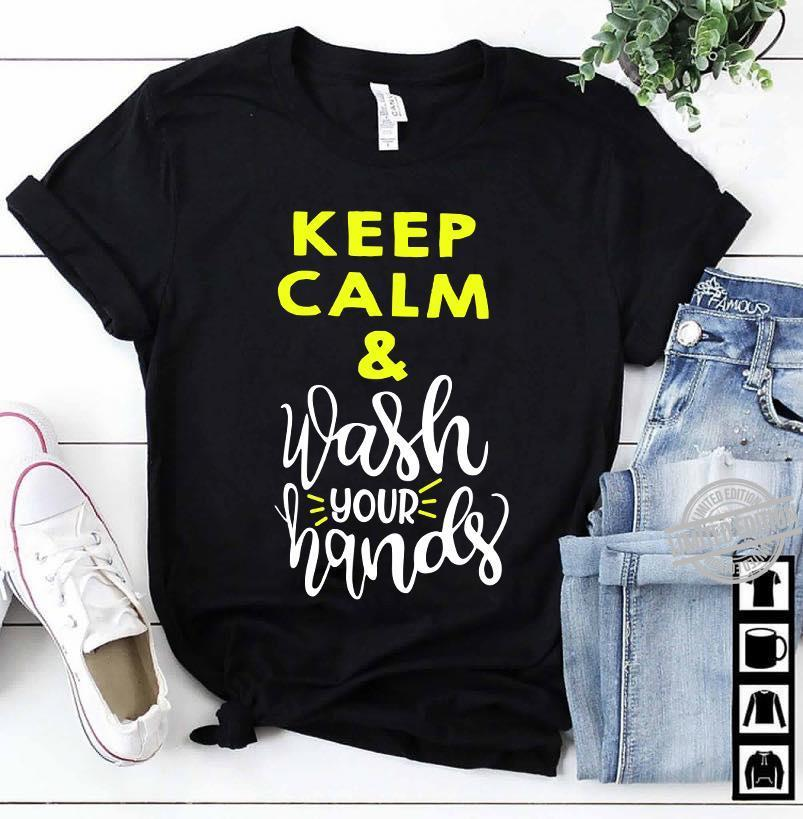 Keep Calm & Wash Your Hands Shirt