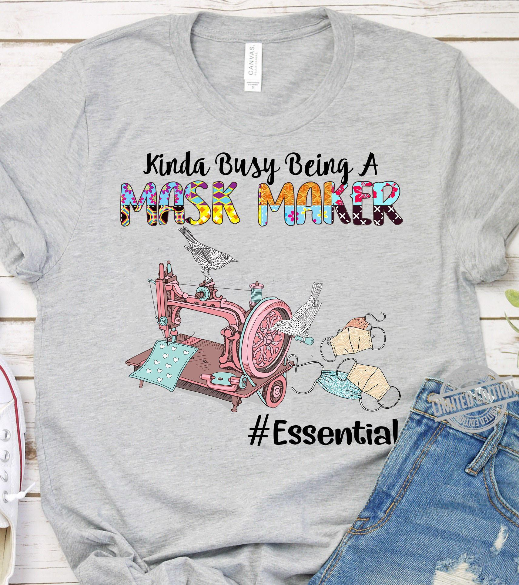 Kinda Busy Being A Mask Maker Essential Shirt