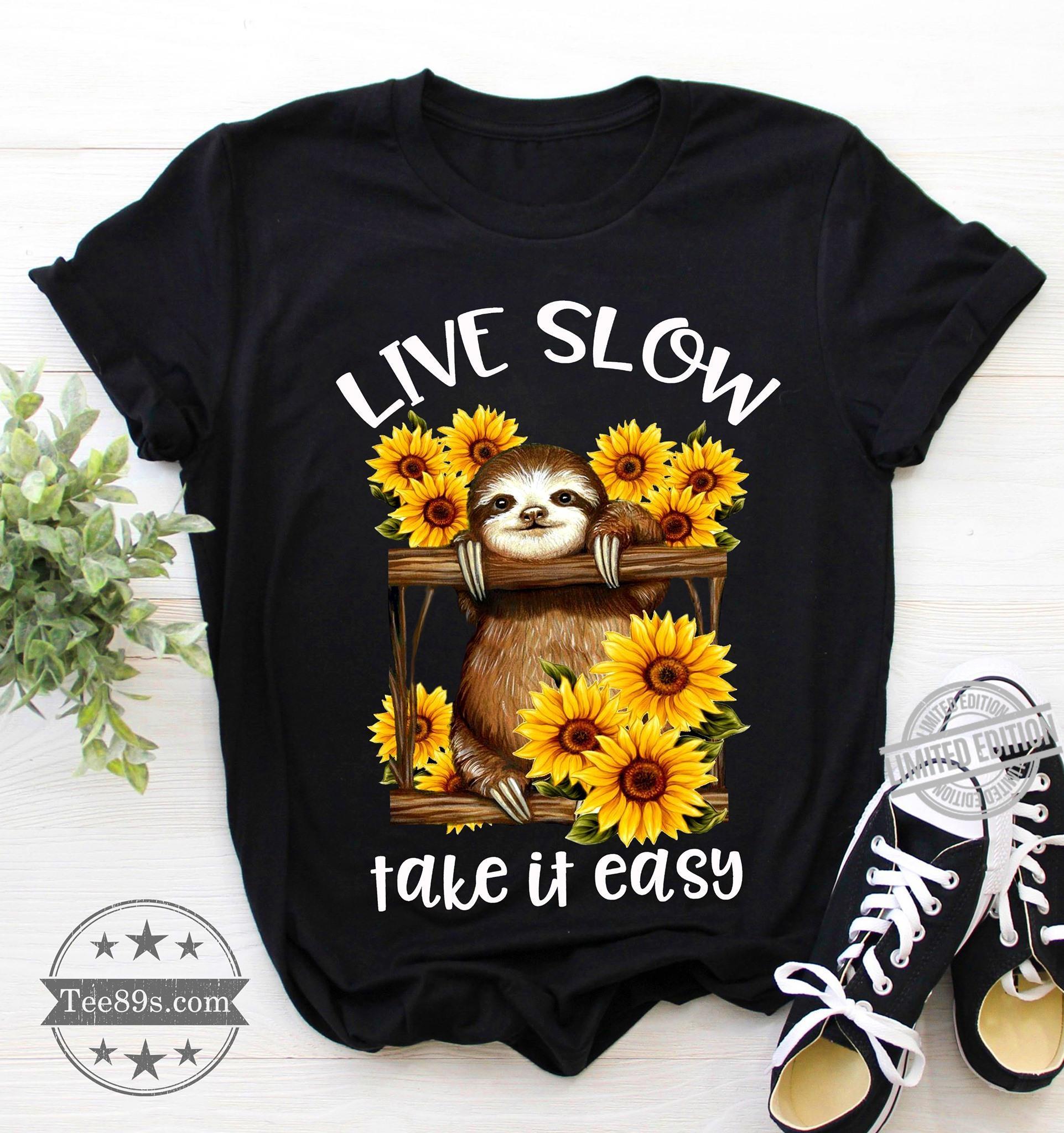 Live Slow Take It Easy Shirt