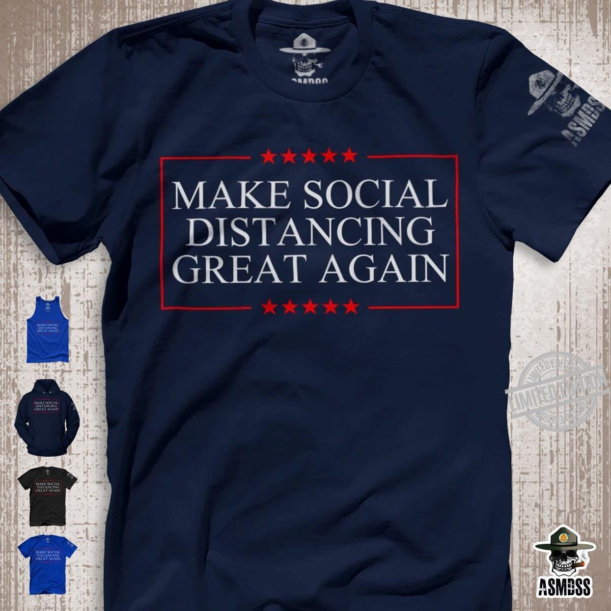 Make Social Distancing Great Again Shirt