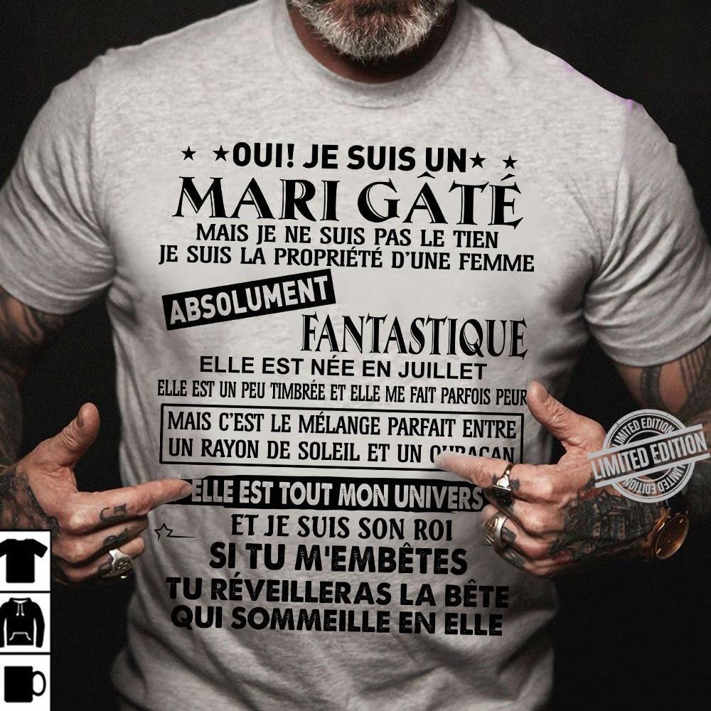 Mari Gate Mais Je Ne Suis Pas Le Tien Absolument Fantastique Elle Est Nee En Juillet Shirt